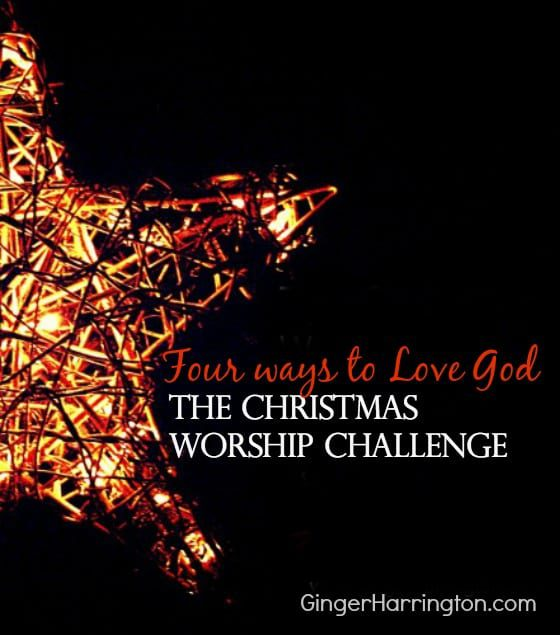 Four Ways to Love God This Christmas