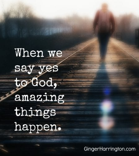 When we say yes to God, amazing things happen.