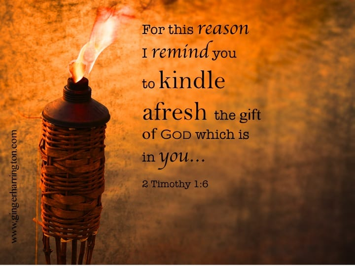 10 Ways to Kindle Your Fire and Recharge Your Gift