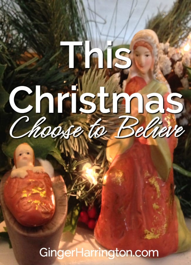 This Christmas--choose to believe God will work in the midst of your everyday moments.