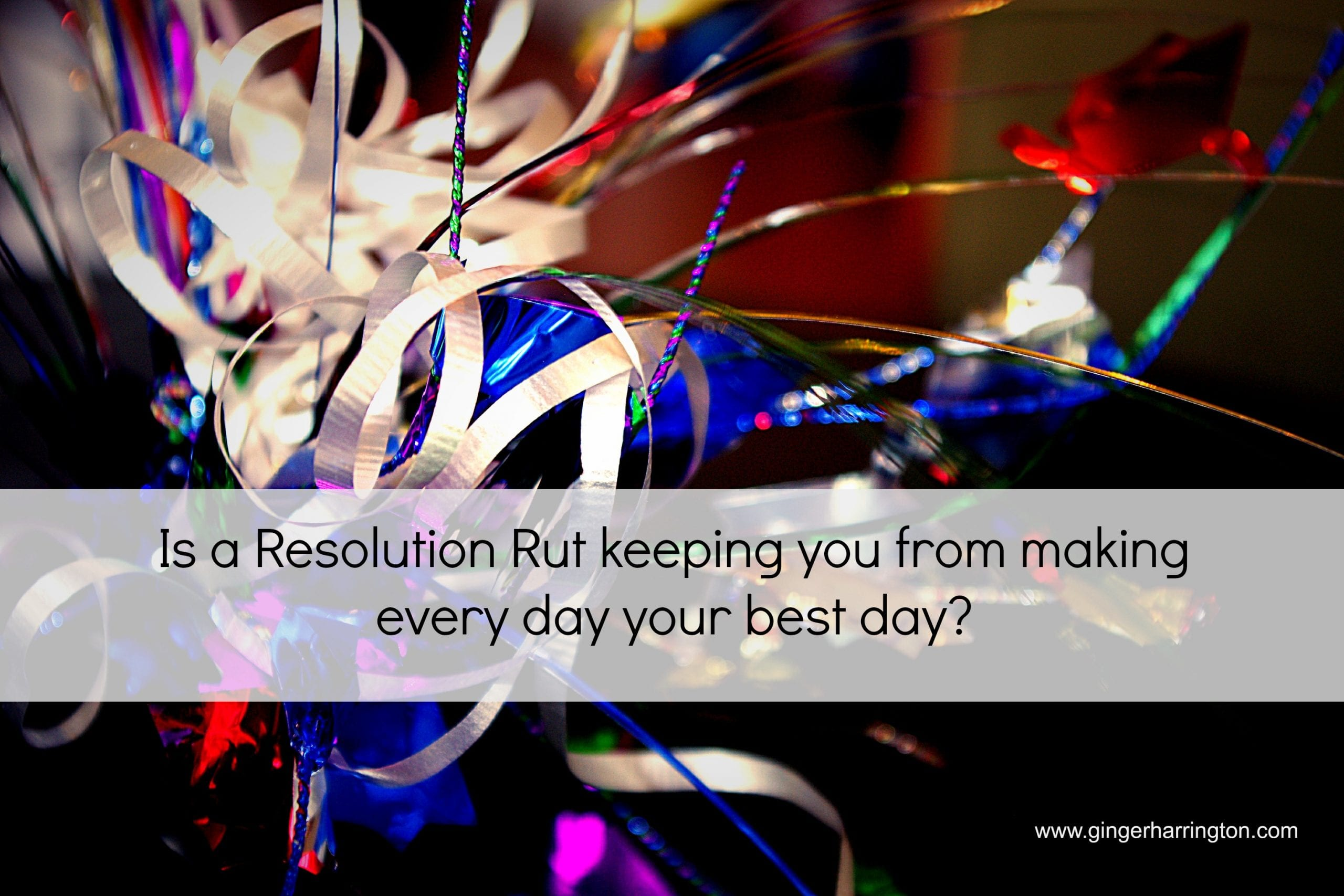 Two Common Resolution Ruts that Could be Holding You Back