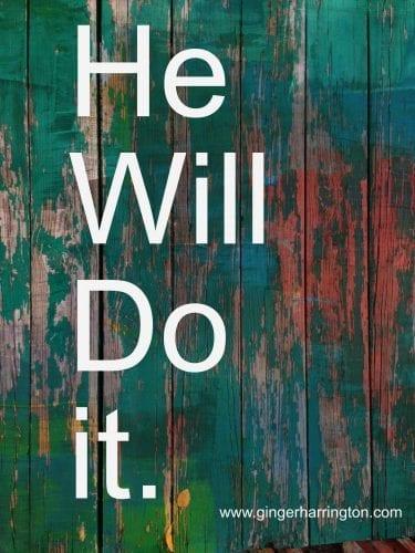 He will do it.