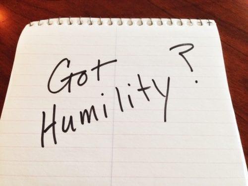 Got Humility?