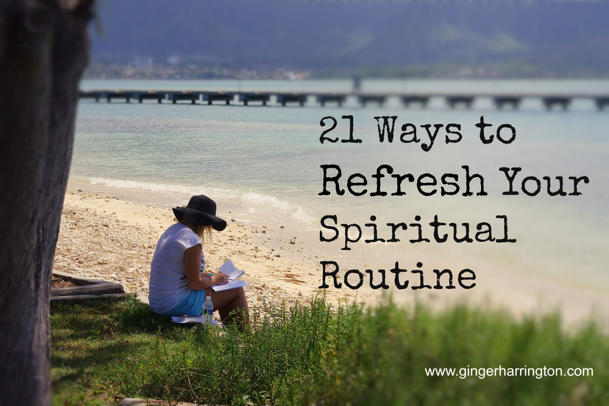 21 Ways to Refresh Your Spiritual Routine