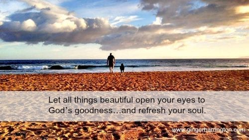 Let beauty open your soul to God