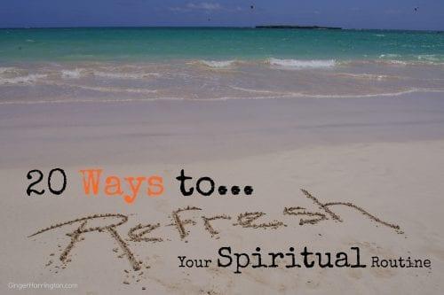 20 Ways to Refresh Your Spiritual Routine.jpg