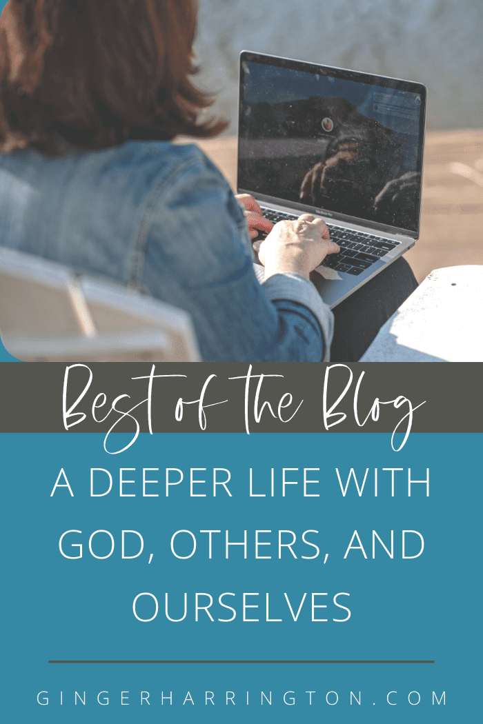 A curated collection of the most popular post for a deeper life with God, others, and ourselves from GingerHarrington.com. Best of the blog past and present posts offer biblical inspiration for Christian women seeking spiritual growth.