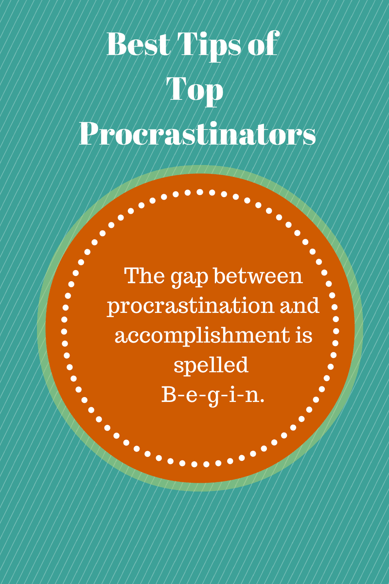 Best Tips of Top Procrastinators