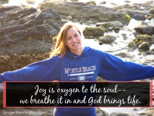 Joy is oxygen to the soul