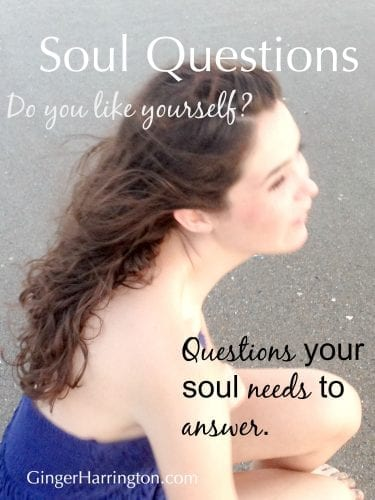 Do you like yourself? Are you weary  of trying to be enough? Questions your soul needs to answer.