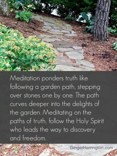 Meditating is like a garden path