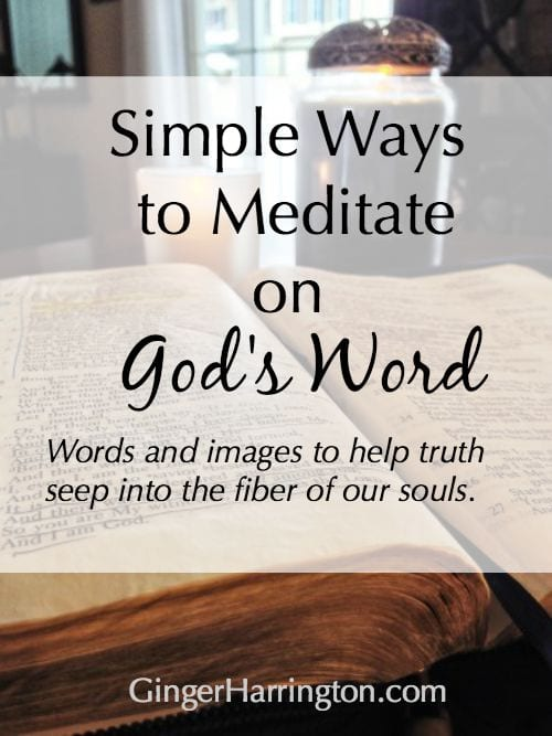 A top post from GingerHarrington.com. Words and images to simplify meditating on the Bible. Listening to God through His Word unlocks spiritual growth and grow our relationship with God. #meditatingongodsword #howtomeditateongodsword #quiettimewithgod #relationshipwithgod #listeningtogod #hearinggod #christianauthor #christianspeaker