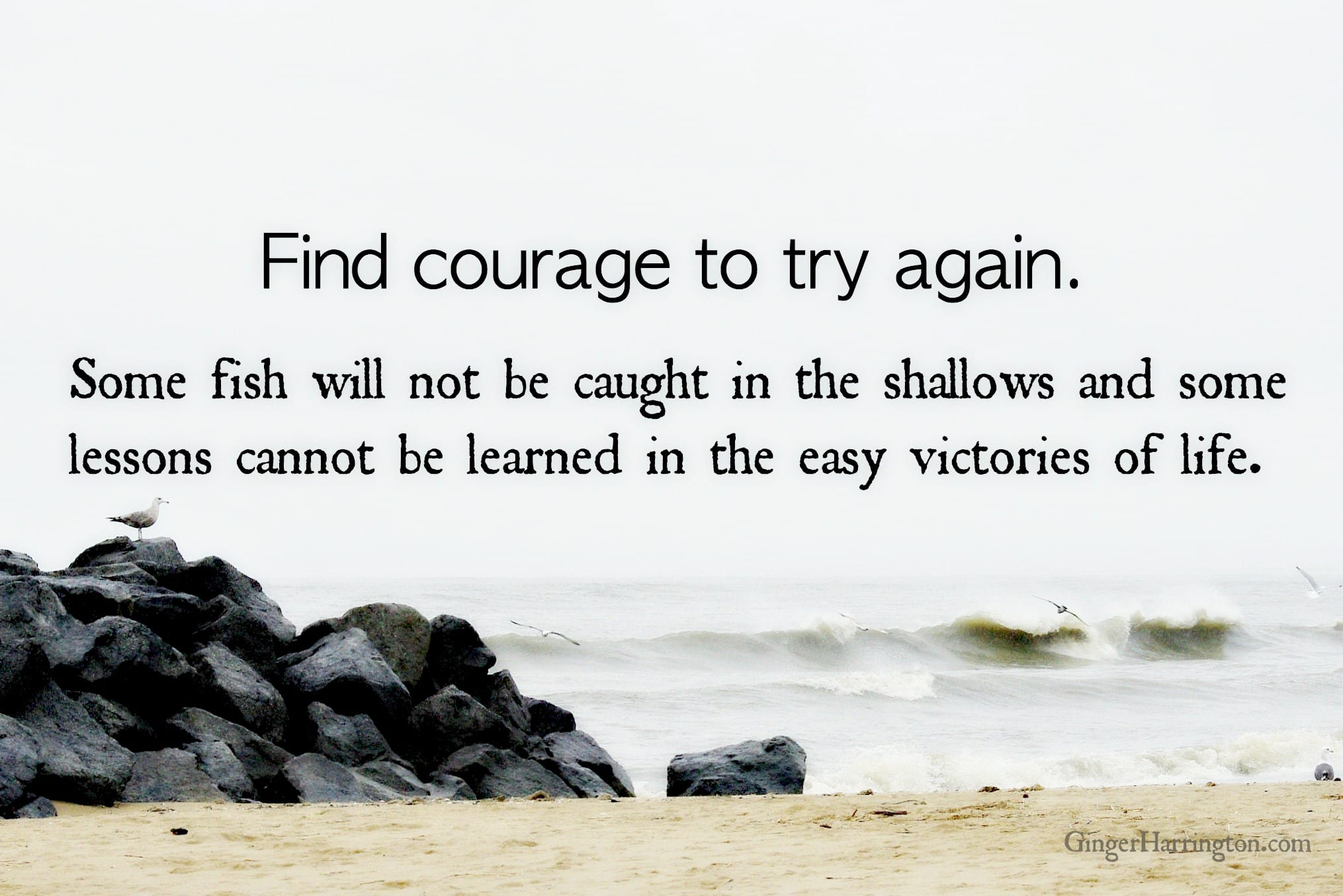 Find Courage to Try Again When Work Fails