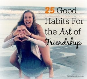 Learn to be a good friend with 25 helpful ideas for building strong relationships.