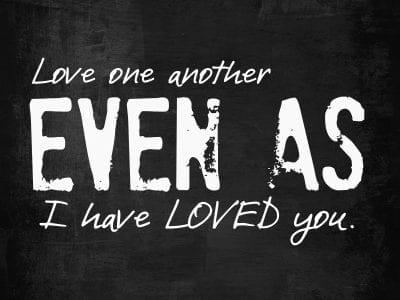 John 13:34-35, Jesus loves, Loving one another, Last Supper, discipleship