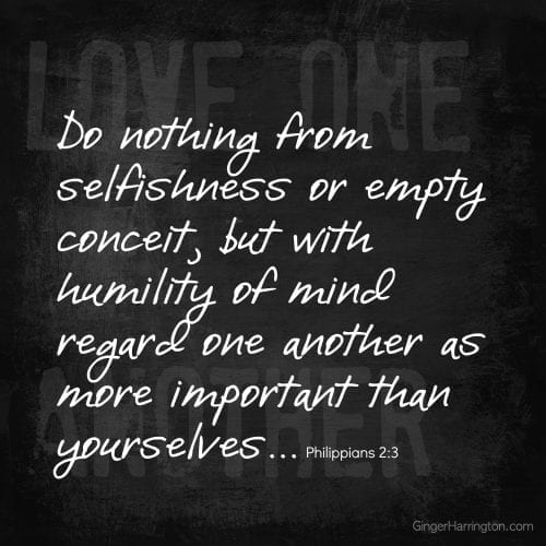 Avoid selfishness, humility, regard others