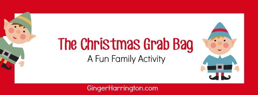 The Christmas Grab Bag: A Fun Family Activity