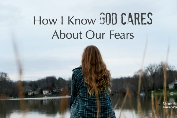 How I Know God Cares About Our Fears