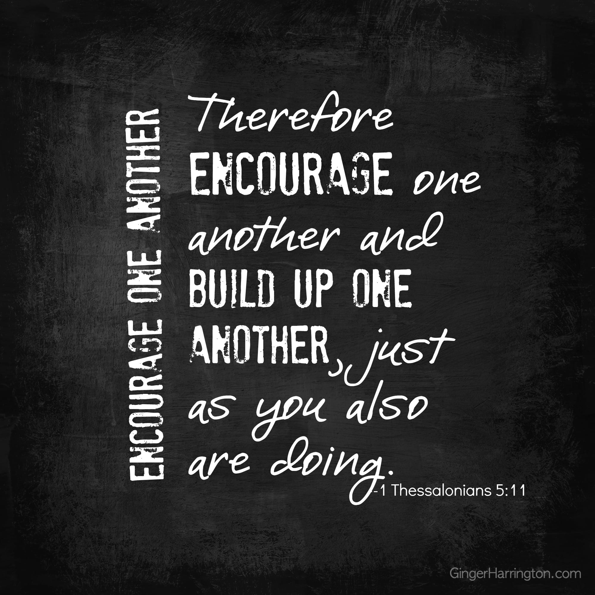 Encouragement, love one another, 1 Thessalonians 5:11, relationships, body of Christ