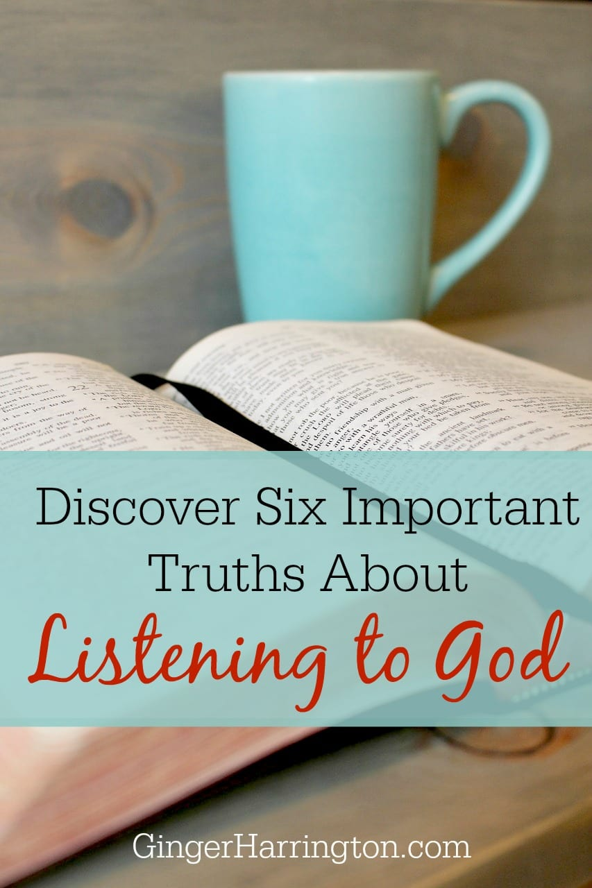 Discover six important truths about listening to God. It's not as hard as you think. #listeningtogod #biblemeditation #quiettimewithgod #biblereading