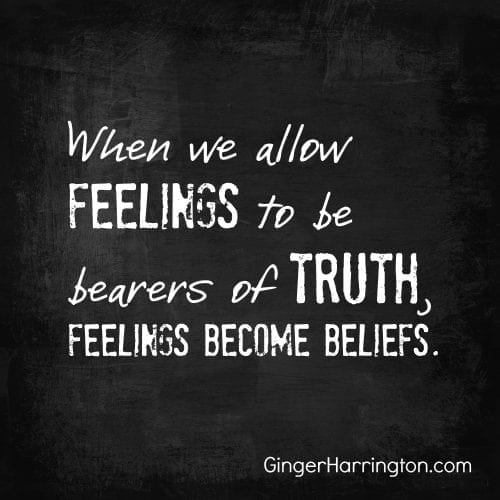 Are you Going to Believe What Your Feelings are Telling You?