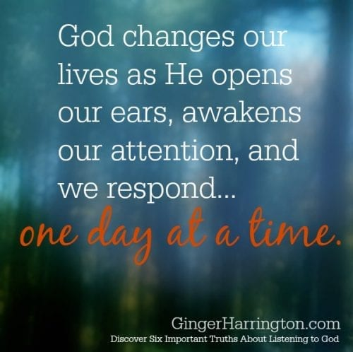Hearing God, Listening to God, Bible, God's Word, God changes us