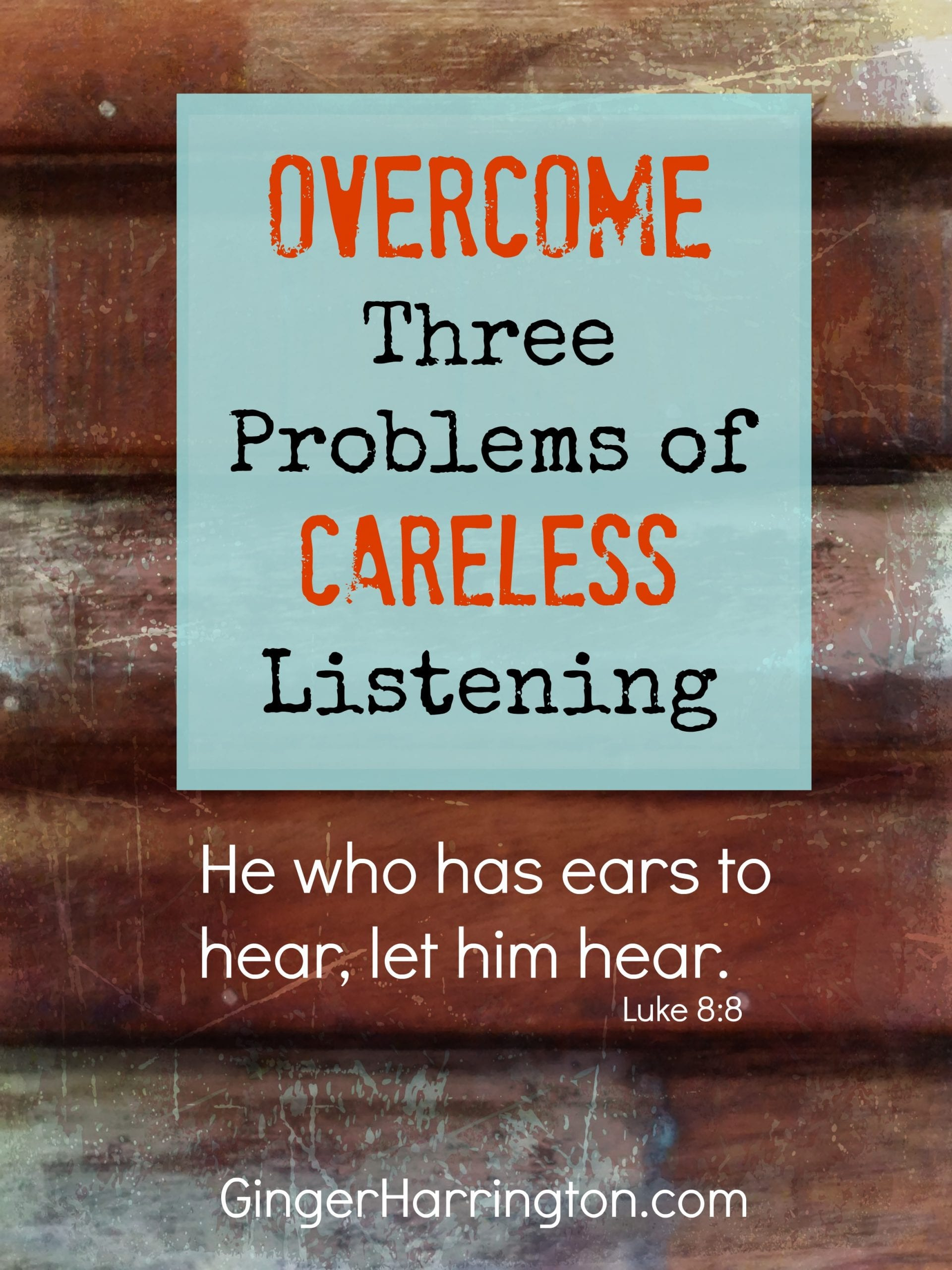 Overcome Three Problems of Careless Listening