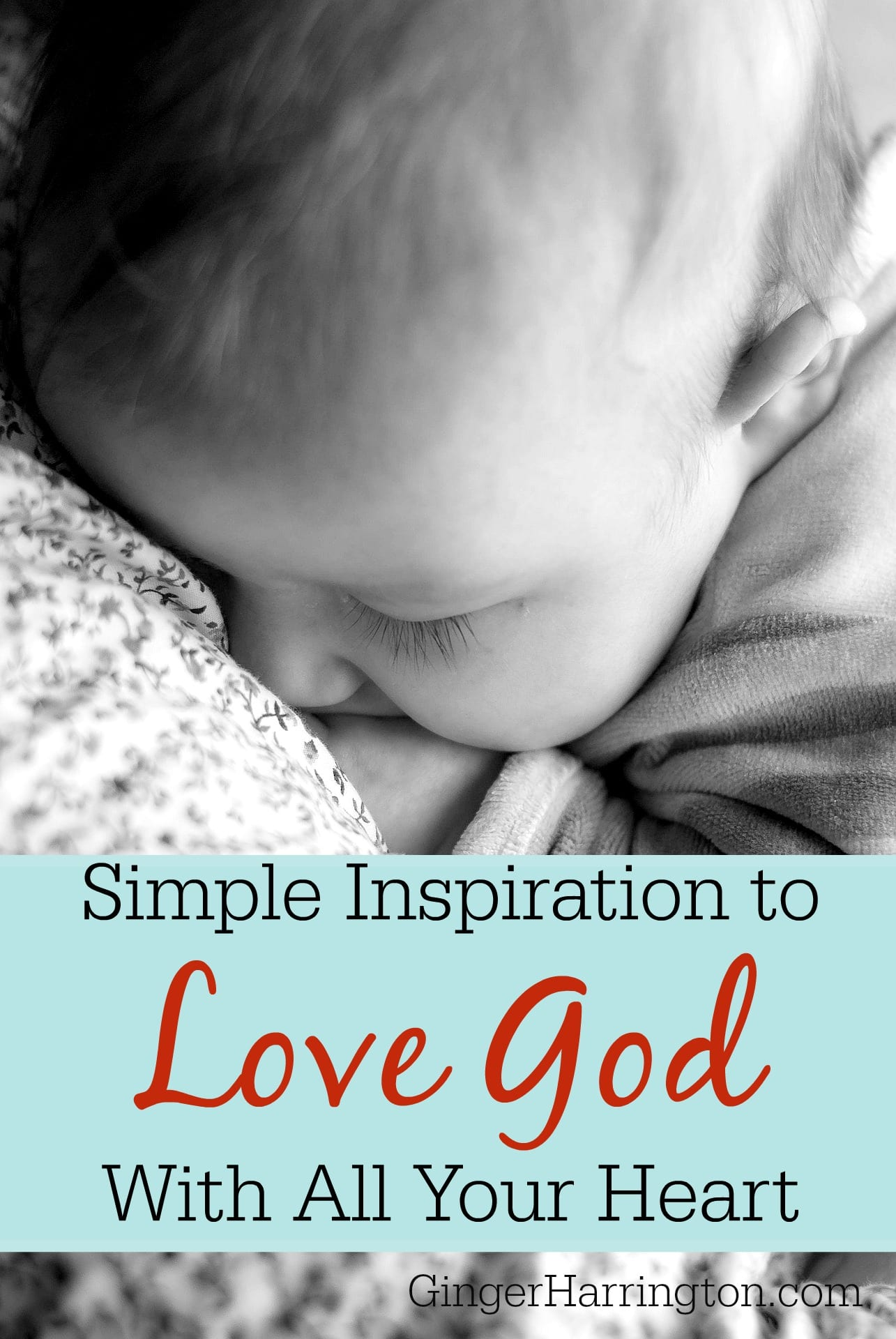 Simple Inspiration to Love God with All Your Heart