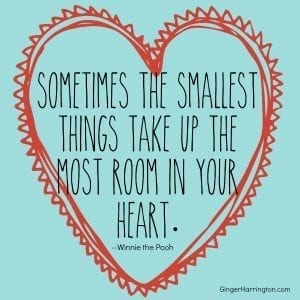 Smallest things take up the most room in your heart, parenting advice, children, truth, wisdom