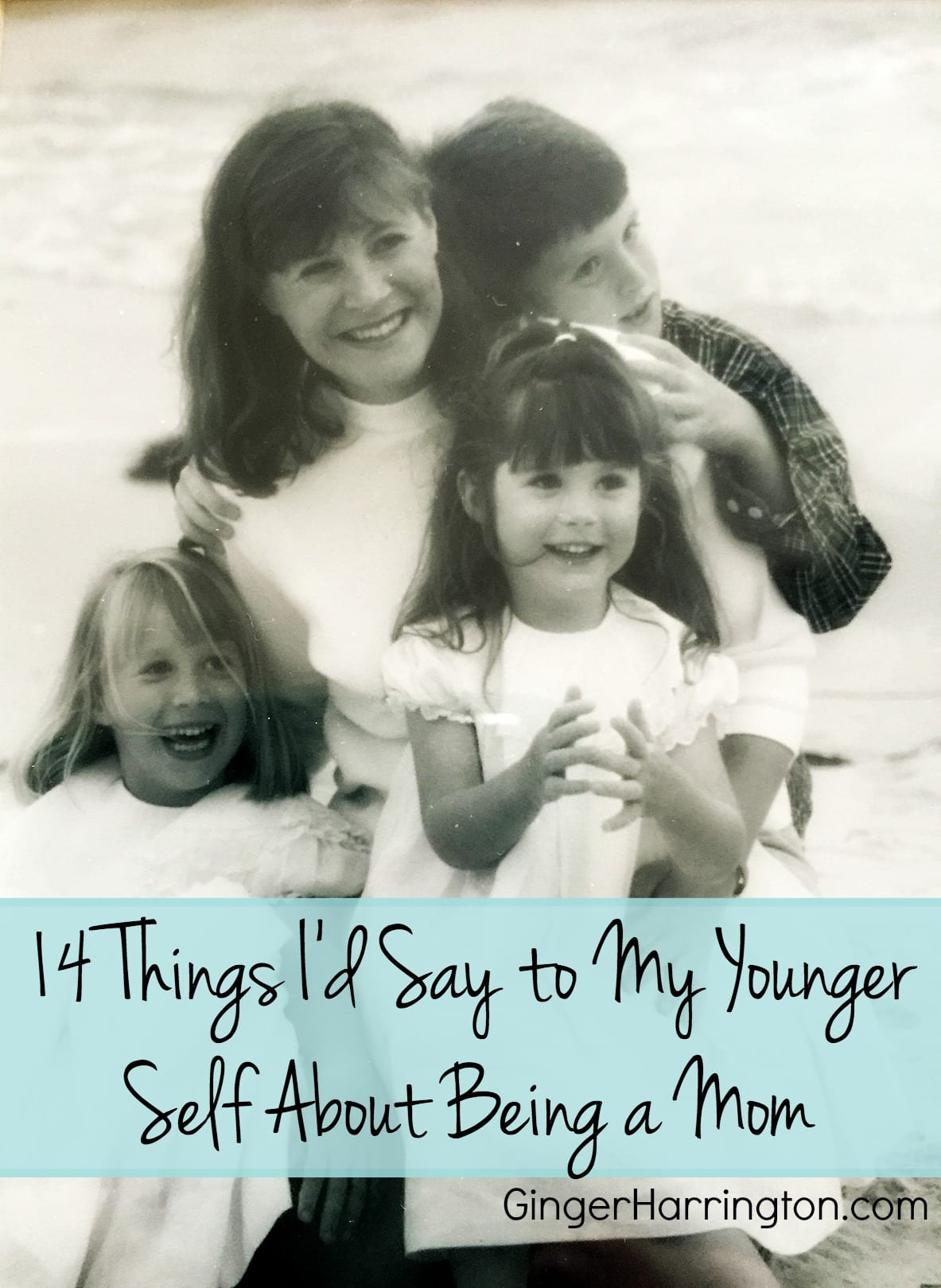14 Things I'd Say to My Younger Self About Being a Mom