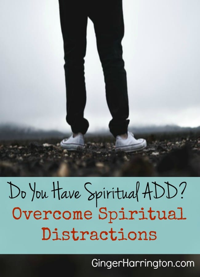 Do You Have Spiritual ADD?