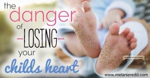 The Danger of Losing Your Child's Heart