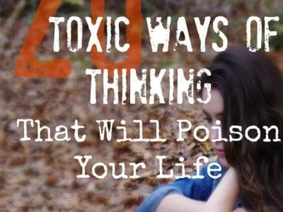 Do you struggle with toxic thinking that impacts your spiritual, relational, and emotional well being? Learn to identify 20 ways of toxic thinking and stop negative thinking cold.