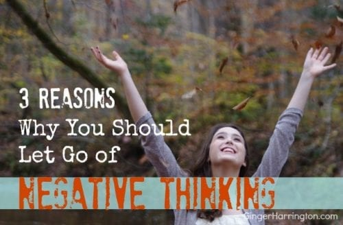 Do you struggle with negative thinking? Learn to identify and let go of negative lists we keep in our heads.. Discover 3 reasons why you should let go of negative thinking.