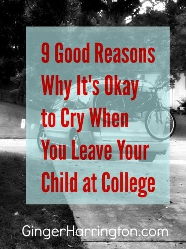 9 Reasons Why It's Okay to Cry When You Leave Your Child at College