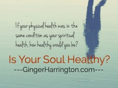 Is Your Soul Healthy? If your physical health was in the same condition as your spiritual health, how healthy would you be?