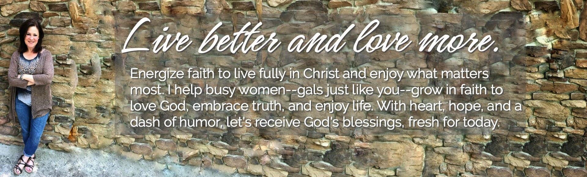 Ginger Harrington encourages women to love God, embrace truth, and enjoy life with fresh faith.