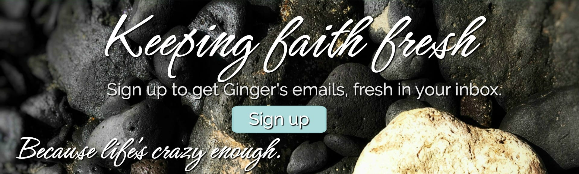 Sign up for Ginger's emails.