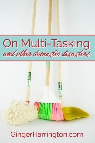 on-multi-tasking-and-other-domestic-disasters