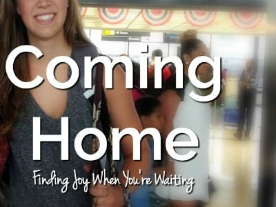 Coming Home: Finding Joy When You're Waiting for Your Children