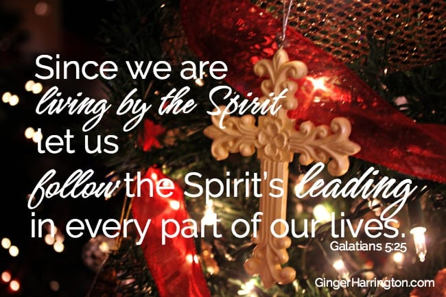 Galatians 5:25 Live by the Spirit this Christmas
