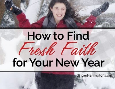 How to Find Fresh Faith for Your New Year