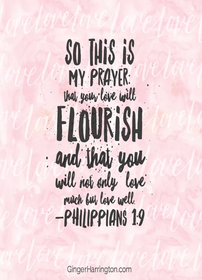 Love much and love well. Philippians 1:9 from The Message. Great quotes on Love.