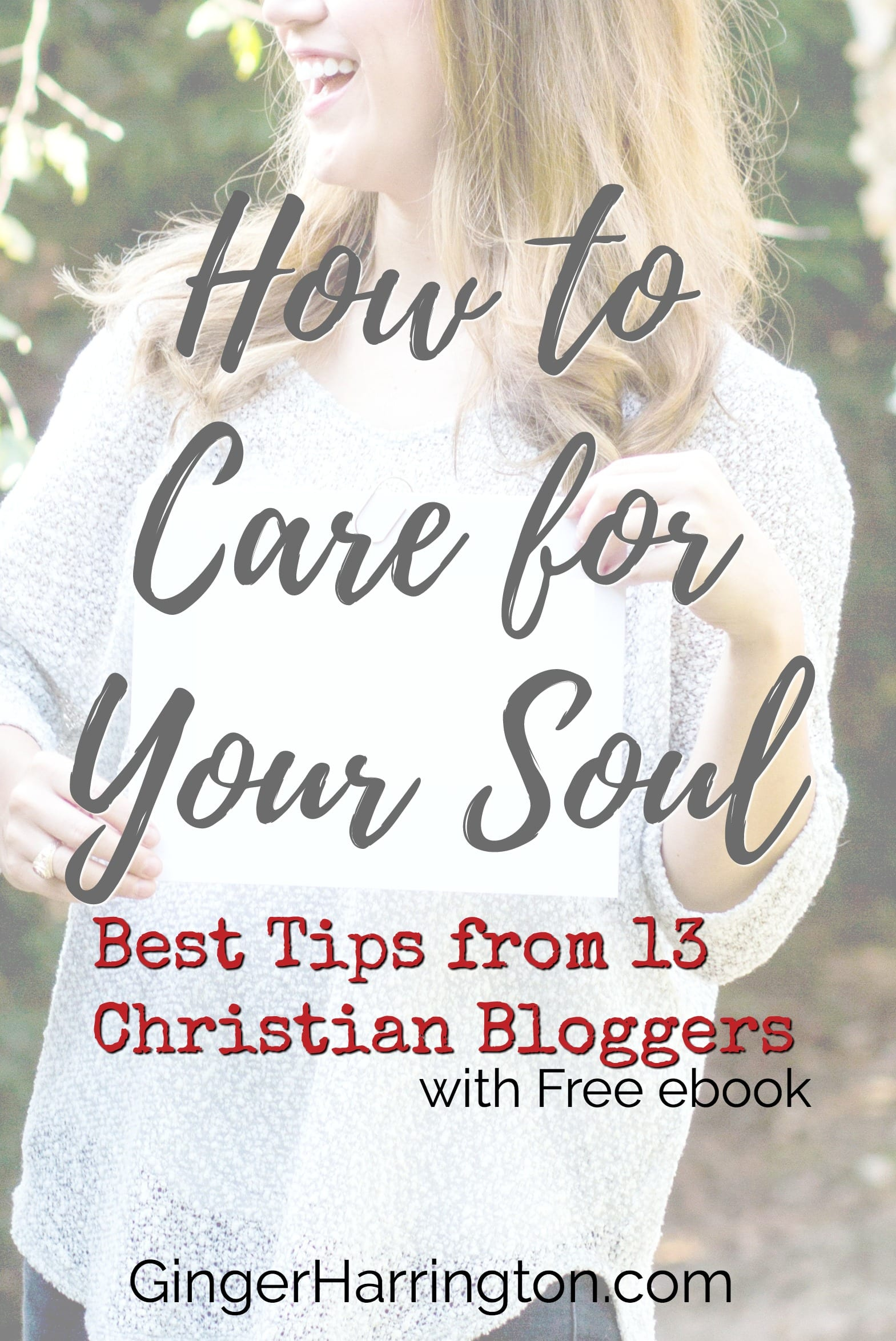 How to Care for Your Soul: Best Tips from 13 Bloggers