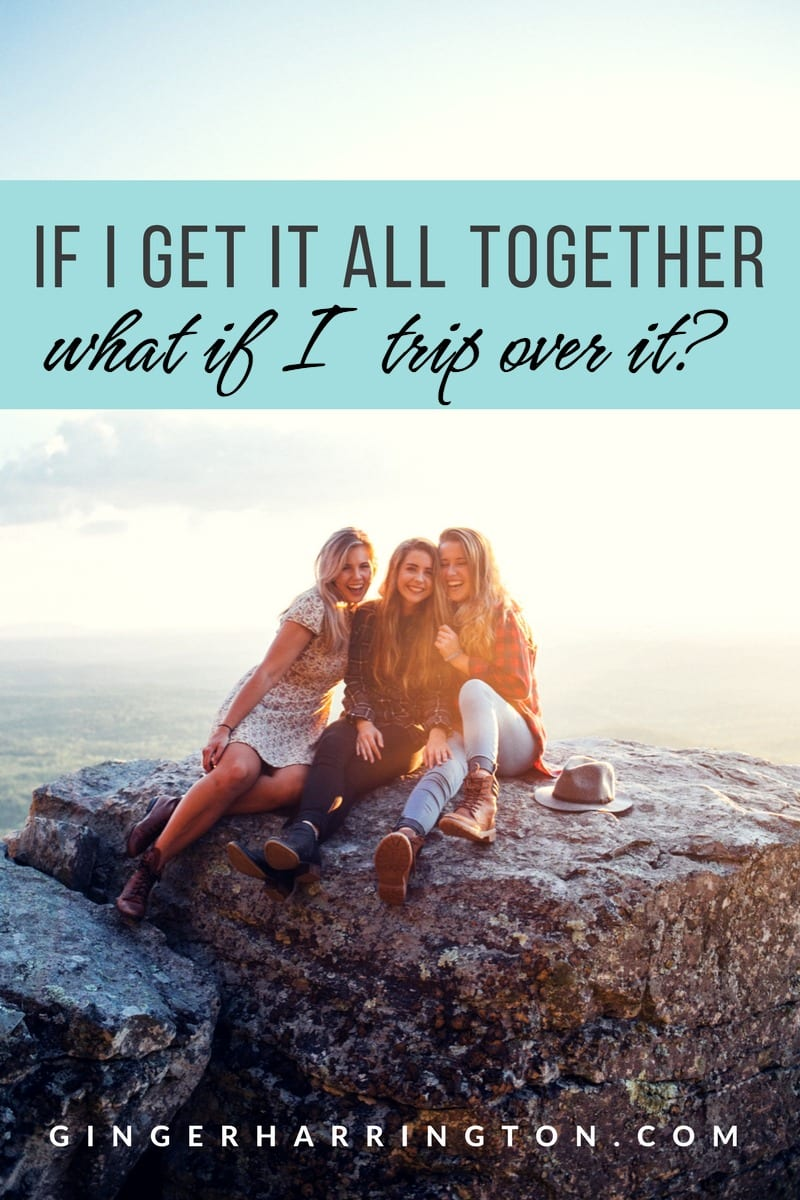 If I Get it All Together, What if I Trip Over It? Finding a better way of living than making ourselves right with our own efforts.