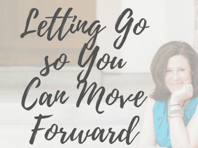 Letting Go so You Can Move Forward