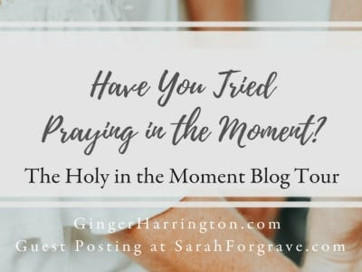 Have You Tried Praying in the Moment?