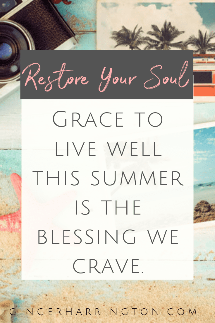 Make this a great summer with 5 Simple Ways to Restore Your Soul. Free Bucket List of Summer activities to refresh your life. #summerbucketlist #refresh #relax #spiritualgrowth
