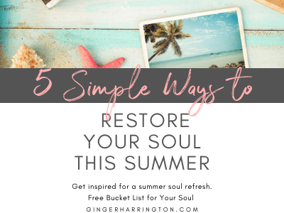 5 Ways to Restore Your Soul This Summer