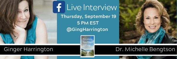 Author Ginger Harrington interviews Dr. Michelle Bengston about her new release, Breaking Anxiety's Grip.